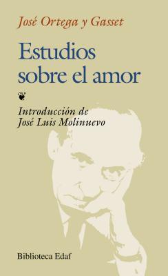 Estudios sobre el amor by José Ortega y Gasset
