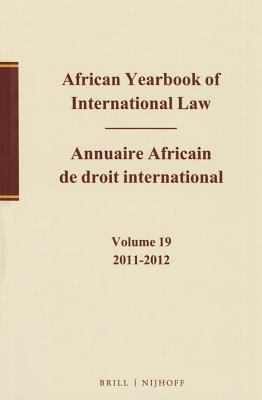 African Yearbook of International Law / Annuaire Africain de Droit International, Volume 19, 2011-2012