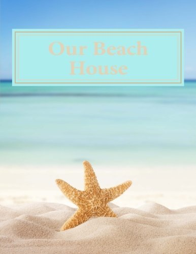 Our Beach House: Guest Book & Visitor Album