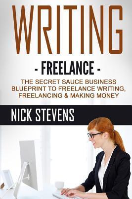Writing freelance the secret sauce business blueprint to freelance 27032841 malvernweather Choice Image