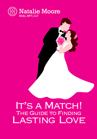 It's a Match!The Guide to Finding Lasting Love