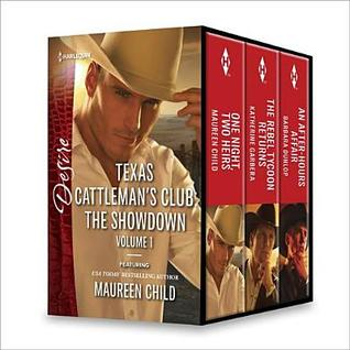 Texas Cattleman's Club: The Showdown Volume 1: One Night, Two Heirs\The Rebel Tycoon Returns\An After-Hours Affair