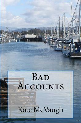 Bad Accounts by Kate McVaugh