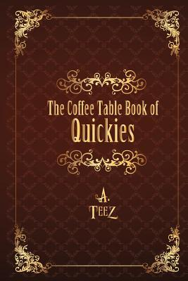 The Coffee Table Book of Quickies