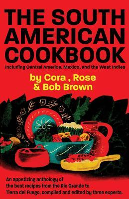 The South American Cook Book, Including Central America, Mexico, and the West Indies