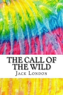 The Call of the Wild: Includes MLA Style Citations for Scholarly Secondary Sources, Peer-Reviewed Journal Articles and Critical Essays