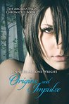 Origins and Impulse (The Arcadia Falls Chronicles #7)