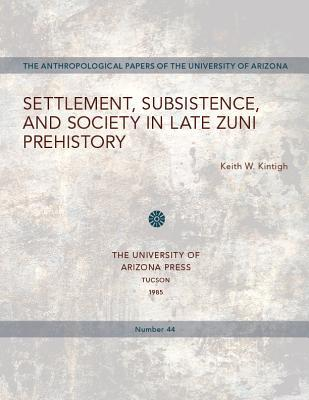 Settlement, Subsistence, and Society in Late Zuni Prehistory