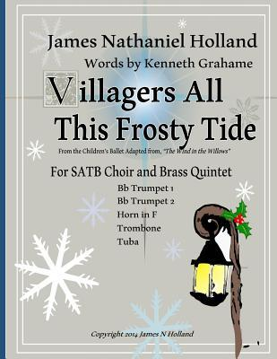 Villagers All This Frosty Tide: A Christmas Carol Arranged for Satb Choir and Brass Quintet