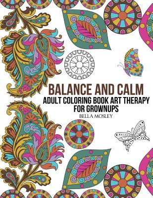 Balance and Calm: Adult Coloring Book Art Therapy for Grownups