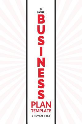 24-Hour Business Plan Template: How to Validate Your Startup Ideas and Plan Your Business Venture