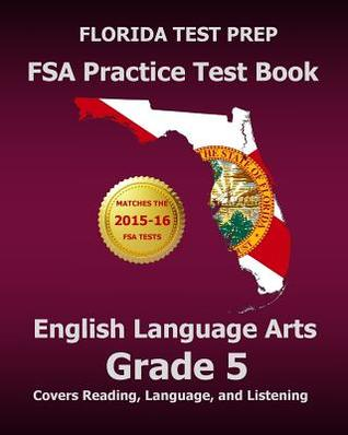 Florida Test Prep FSA Practice Test Book English Language Arts Grade 5: Covers Reading, Language, and Listening