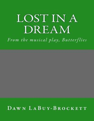Lost in a Dream: From the Musical Play, Butterflies