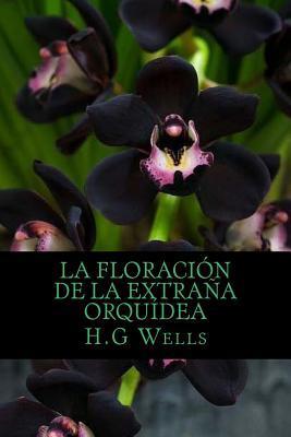 La Floracion de La Extrana Orquidea