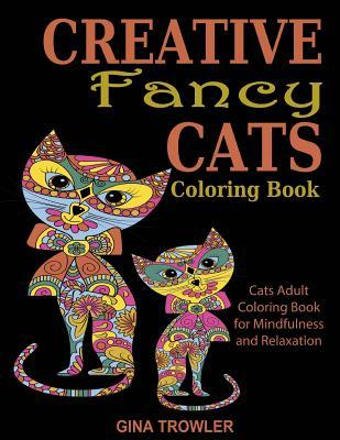 Creative Fancy Cats Coloring Book: Cats Adult Coloring Book for Mindfulness and Relaxation