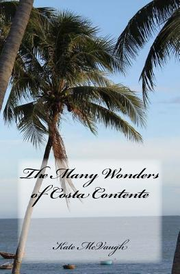 The Many Wonders of Costa Contente by Kate McVaugh