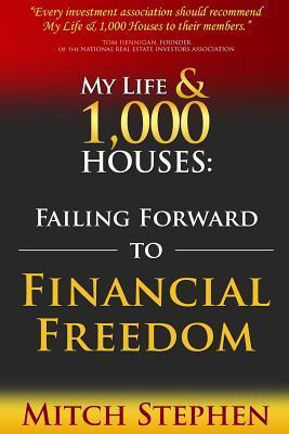 My Life & 1,000 Houses: Failing Forward to Financial Freedom