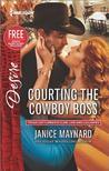 Courting the Cowboy Boss by Janice Maynard