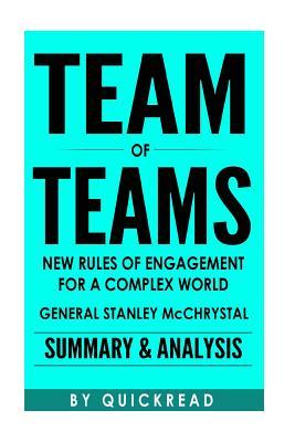 Team of Teams: New Rules of Engagement for a Complex World by General Stanley McChrystal Summary & Analysis