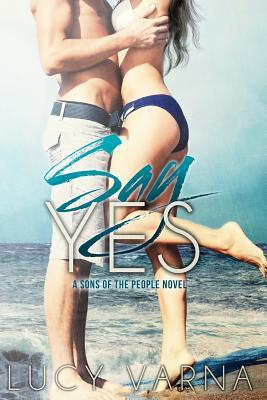 Say Yes by Lucy Varna