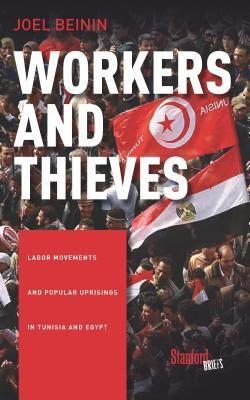 Workers and Thieves: Labor Movements and Popular Uprisings in Tunisia and Egypt