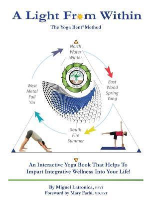 A Light from Within: The Yoga Bent(r) Method