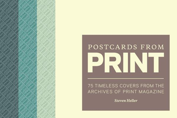 Postcards from Print: 75 Timeless Covers from the Archives of Print Magazine
