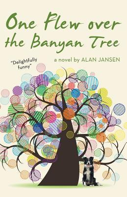 One Flew Over the Banyan Tree by Alan Jansen