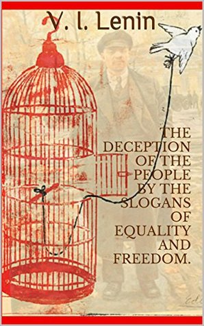 The Deception of the People by the Slogans of Equality and Freedom.