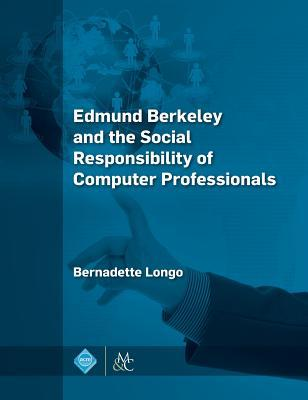 edmund-berkeley-and-the-social-responsibility-of-computer-professionals