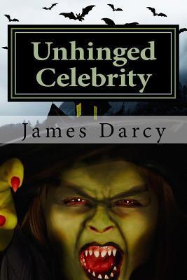 Unhinged Celebrity: 10 Ghastly Tales