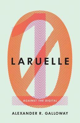 Laruelle: Against the Digital