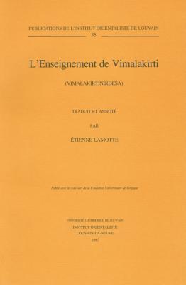 L'Enseignement de Vimalakirti (Vimalakirtinirdesa) Traduit Et Annote