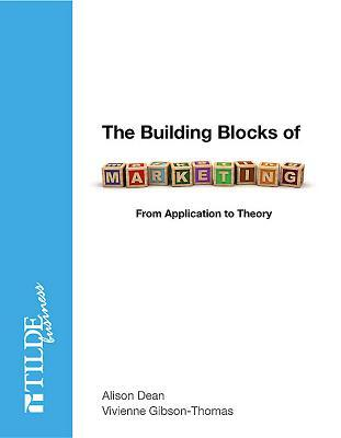 The Building Blocks of Marketing: From Application to Theory