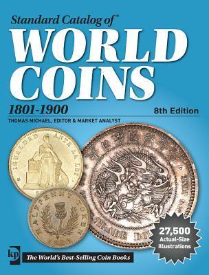 Standard Catalog of World Coins, 1801-1900 por George S. Cuhaj, Thomas Michael
