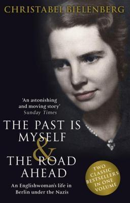 The Past is Myself  The Road Ahead Omnibus: When I Was a German, 1934-1945