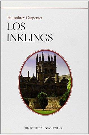 Los Inklings: C. S. Lewis, J. R. R. Tolkien, Charles Williams y sus amigos