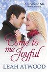 Come to Me Joyful