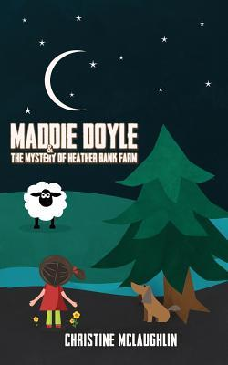 Maddie Doyle and the Mystery of Heather Bank Farm