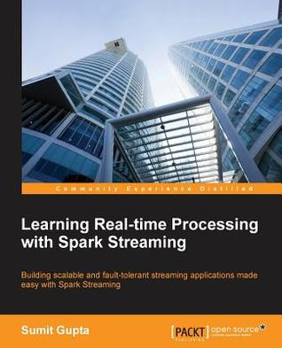 Learning Real Time Processing with Spark Streaming