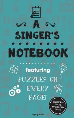 A Singer's Notebook: Featuring 100 Puzzles