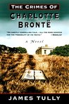 The Crimes of Charlotte Brontë: The Secrets of a Mysterious Family