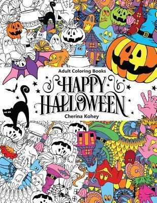 Adult Coloring Book: Happy Halloween: For Relaxation and Meditation