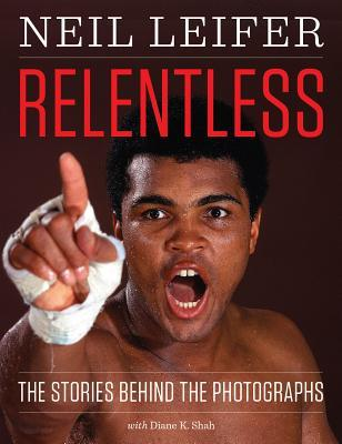 Relentless: The Stories Behind the Photographs