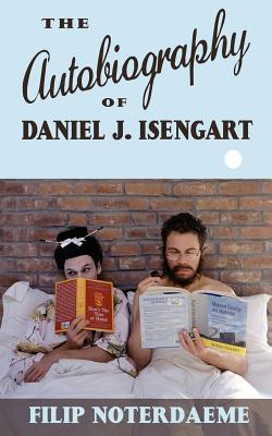 The Autobiography of Daniel J. Isengart