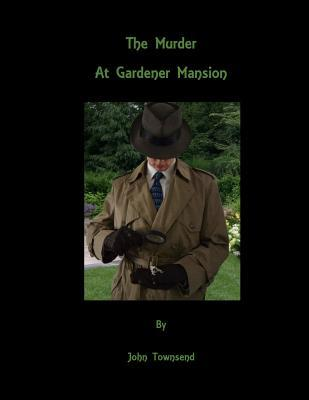 The Murder at Gardener Mansion
