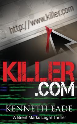 Killer.com (Brent Marks Legal Thrillers #5)