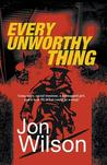 Every Unworthy Thing