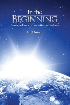 In the Beginning: Everything I Needed to Know I Learned in Genesis