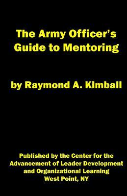 The Army Officer's Guide to Mentoring